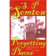 Forgetting Places,Somtow, S. P.,9781587151453