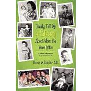Daddy, Tell Me a Story about When You Were Little : (A rotten kid grew up to be a Pediatrician) by Kauder, Bruce M., M.d., 9781432741457