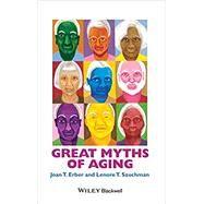 Great Myths of Aging,Erber, Joan T.; Szuchman,...,9781118521458