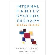 Internal Family Systems...,Schwartz, Richard C.; Sweezy,...,9781462541461