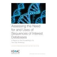 Assessing the Need for and Uses of Sequences of Interest Databases by Chaturvedi, Ritika; Brenner, Paul; Martineau, Monique; Merrill, Martha V.; Posard, Marek N., 9781977401472
