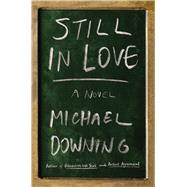 Still in Love by Downing, Michael, 9781640091474