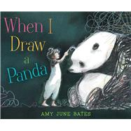 When I Draw a Panda by Bates, Amy June; Bates, Amy June, 9781481451482