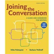 Joining the Conversation: A Guide and Handbook for Writers with 2020 APA Update by Palmquist, Mike; Wallraff, Barbara, 9781319361488