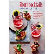 Short Cocktails and Small Bites by Charles, Julia; Luck, Alex, 9781788791496