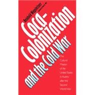 Coca-Colonization and the...,Wagnleitner, Reinhold; Wolf,...,9780807821497