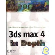 3Ds Max 4 in Depth,McFarland, Jon,9781932111507