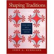 Shaping Traditions: Folk Arts...,Goizueta Folklife Gallery...,9780820321509