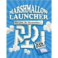 Mashmallow Launcher : Make Your Own... Awesome... - Everything You Need to Build Your Owns Blaster! by Press, Cider Mill, 9781604331516
