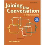 Joining the Conversation with 2020 APA Update A Guide for Writers by Palmquist, Mike; Wallraff, Barbara, 9781319361518