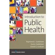 Introduction to Public Health by Goldsteen, Raymond L.; Goldsteen, Karen, Ph.D.; Graham, David G., M.D., 9780826141521