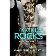 Kickin' Rocks by Martin, Marianne K., 9781612941530