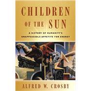 Children Of The Sun Pa,Crosby,Alfred W.,9780393931532