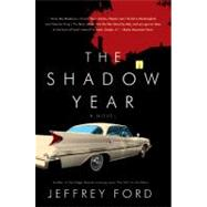 The Shadow Year by Ford, Jeffrey, 9780061231537