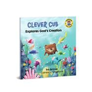 Clever Cub Explores God's Creation by Hartman, Bob; Brown, Steve, 9780830781539