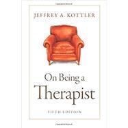 On Being a Therapist,Kottler, Jeffrey,9780190641542