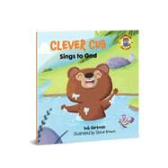 Clever Cub Sings to God by Hartman, Bob; Brown, Steve, 9780830781546