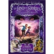 The Land of Stories: The Enchantress Returns by Colfer, Chris, 9780316201551
