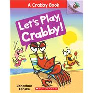 Let's Play, Crabby! by Fenske, Jonathan, 9781338281552