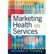 Marketing Health Services,...,Thomas, Richard K.,9781640551558