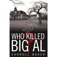 Who Killed Big Al? by Baker, Carroll, 9781480871571