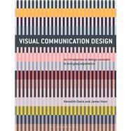 Visual Communication Design...,Davis, Meredith; Hunt, Jamer,9781474221573