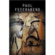 Philosophy of Nature by Feyerabend, Paul K., 9780745651590