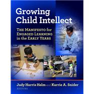 Growing Child Intellect by Helm, Judy Harris; Snider, Karrie A., 9780807761601