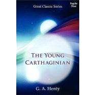 The Young Carthaginian by Henty, G. A., 9788132031604