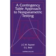 A Contingency Table Approach to Nonparametric Testing by Rayner; J.C.W., 9781584881612