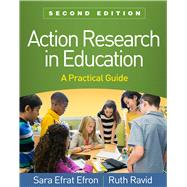 Action Research in Education,...,Efron, Sara Efrat; Ravid, Ruth,9781462541614