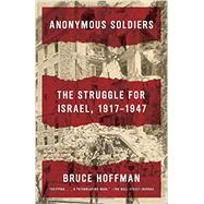 Anonymous Soldiers The...,Hoffman, Bruce,9780307741615