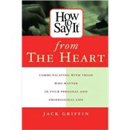 How to Say it from the Heart by Griffin, Jack, 9780735201620