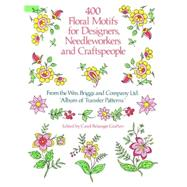 400 Floral Motifs for...,Briggs & Co.; Grafton, Carol...,9780486251622