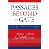 Passages Beyond the Gate A...,Jennings, George-Harold,9780761851639