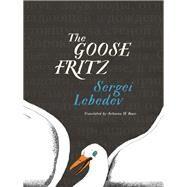 The Goose Fritz by Lebedev, Sergei; Bouis, Antonina W., 9781939931641