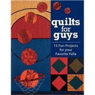 Quilts for Guys,Unknown,9781571201652