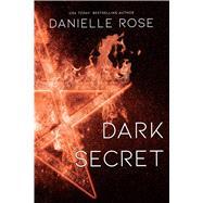 Dark Secret by Rose, Danielle, 9781642631654