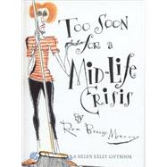 Too Soon for a Mid-Life Crisis,Exley, Helen,9781861871657