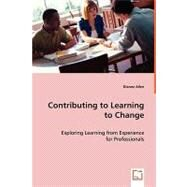 Contributing to Learning to Change by Allen, Dianne, 9783639061659