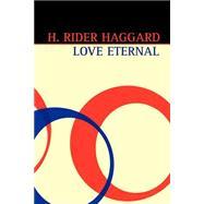 Love Eternal,Haggard, H. Rider,9781592241668
