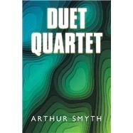Duet Quartet by Smyth, Arthur, 9781796071672