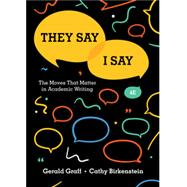 They Say / I Say: The Moves...,Birkenstein, Cathy; Graff,...,9780393631678