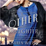 The Other Daughter A Novel by Willig, Lauren; Barber, Nicola, 9781427261687
