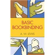 Basic Bookbinding,Lewis, A. W.,9780486201696