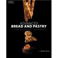 Advanced Bread and Pastry,Suas, Michel,9781418011697
