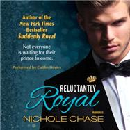 Reluctantly Royal by Chase, Nichole; Davies, Caitlin, 9781483041704