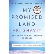 My Promised Land The Triumph...,Shavit, Ari,9780385521710