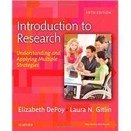 Introduction to Research: Understanding and Applying Multiple Strategies by Depoy, Elizabeth, Ph.D., 9780323261715