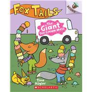 The Giant Ice Cream Mess: An Acorn Book (Fox Tails #3) by Kügler, Tina; Kügler, Tina, 9781338561722